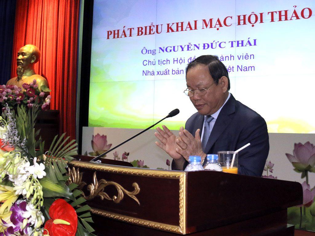 Ông Nguyễn Đức Thái - Chủ tịch Hội đồng thành viên NXBGD Việt Nam - phát biểu khai mạc hội thảo